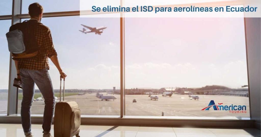 Se elimina el ISD para aerolíneas en Ecuador