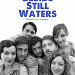 BESIDE STILL WATERS IN THEATERS TODAY
