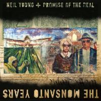"NEIL YOUNG, LUKAS NELSON RELEASE 'THE MONSANTO YEARS"" JUNE 29th"