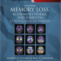 Memory Loss, Alzheimer's Disease, and Dementia: A Practical Guide for Clinicians: Interview With Dr. Andrew E. Budson