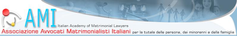 AMI - Associazione Matrimonialisti Italiani - Italian Accademy of Matrimonial awyers - Per la tutela delle persone, dei minorenni e della famiglia