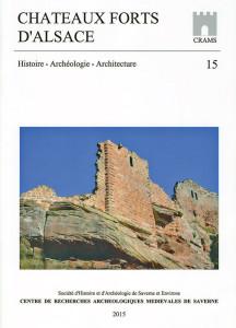 Châteaux forts d'Alsace n°15, Centre de recherches archéologiques médiévales de Saverne, Saverne, 2015, 129 p., 15€