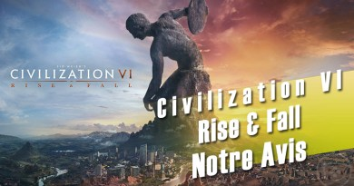 [Avis PC] Civilization VI : Rise & Fall – On ne prend pas les mêmes, mais on recommence !