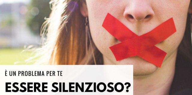 È un problema per te essere silenzioso?