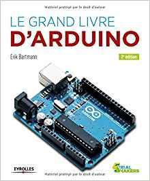Le grand livre d'Arduino d'Erik Bartmann