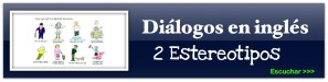 Dialogos en inglés - Estereotipos 2