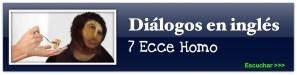 Ecce Homo Dialogos en ingles