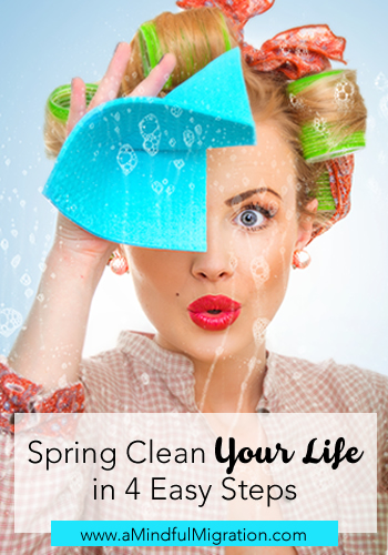 Eliminate the clutter in your life and mind by spring cleaning your life with these 4 easy steps and live more mindfully.