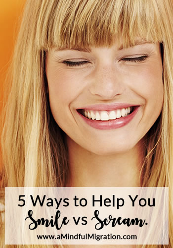 5 Ways to Help You Smile vs Scream. Life is a roller coaster and during tough times it can be hard to your balance. 5 things to do when life makes you want to scream.