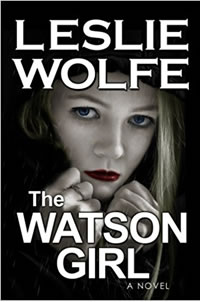 The Watson Girl by Leslie Wolfe