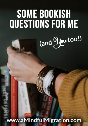 Some Bookish Questions for Me (and You too!