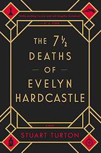 The 71/2 Deaths of Evelyn Hardcastle by Stuart Taurton