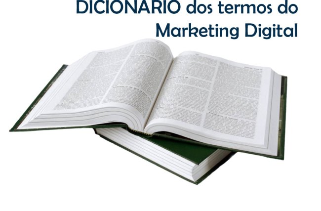 003 – DICIONÁRIO dos termos do Marketing digital