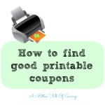 how to find good printable coupons