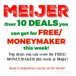 Meijer: Over 10 Deals You Can Score for FREE/MONEYMAKER This Week