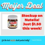 Meijer: #STOCKUP on Nutella for $1.50 this week!