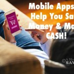 Make CASH & Save Money Using Apps {over 40 + Apps!}