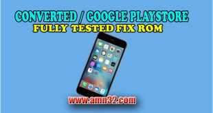 Convert/ Fix Roms – Page 2 – Amn32 |Firmwares Of Phones
