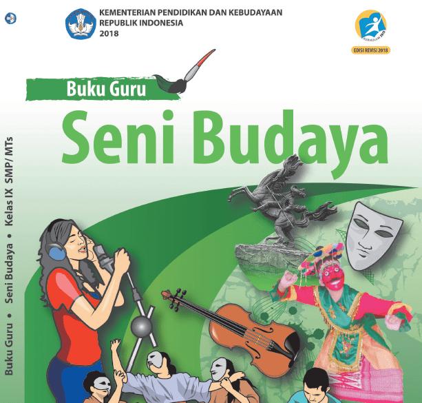 Materi Seni Budaya Kelas 9 Smp Mts Kurikulum 2013 Edisi Revisi 2018