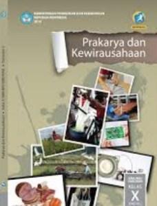 Buku Guru Buku Siswa Prakarya dan Kewirausahaan SMA Kurikulum 2013