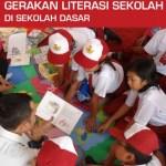 Panduan Gerakan Literasi Sekolah GLS SD SMP SLB SMA SMK Terbaru