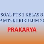 Soal Penilaian Tengah Semester PTS 1 Prakarya Kelas 8 SMP MTs K13