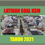 Latihan Soal Kompetisi Sains Madrasah KSM MI MTs MA Tahun 2021