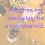 Mess Free Egg Decorating.