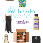 Must-Haves for the First Trimester.