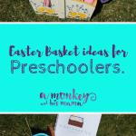 Easter Basket Ideas for Preschoolers.