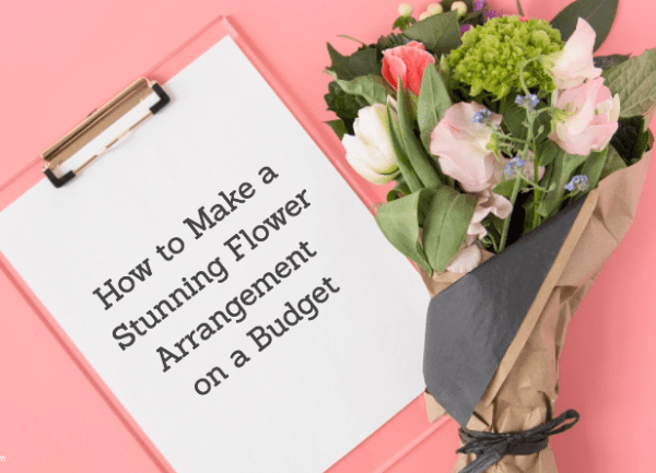 9 Tips for a Stunning Floral Arrangement on a Budget