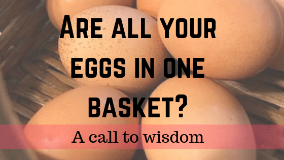 are all your eggs in one basket