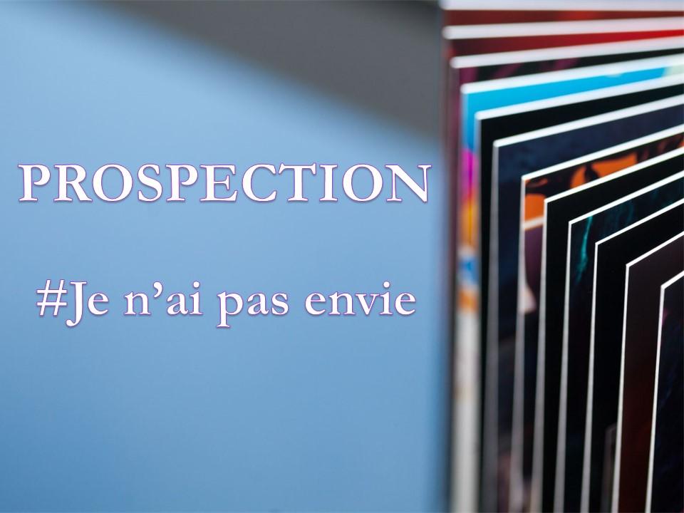 Prospection pas envie