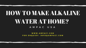 How To Make Alkaline Water At Home? - Ampac USA