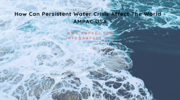 How Can Persistent Water Crisis Affect The World - AMPAC USA