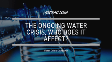 The Ongoing Water Crisis, Who Does It Affect? – AMPAC USA
