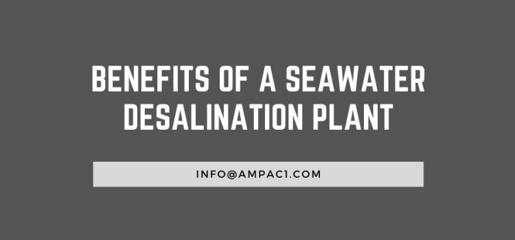 Benefits of a Seawater Desalination Plant