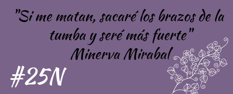 Frase de Minerva Mirabal.