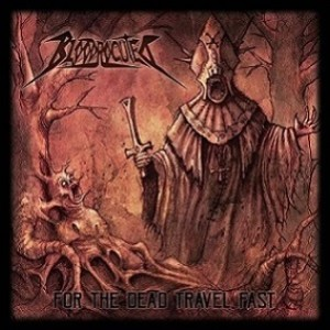 Bloodrocuted – For The Dead Travel Fast…