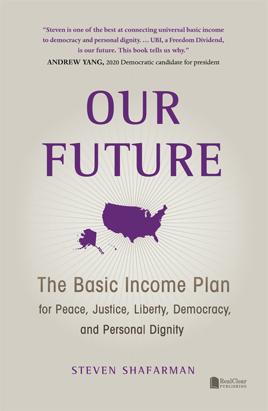 Our Future: The Basic Income Plan for Peace, Justice, Liberty ...
