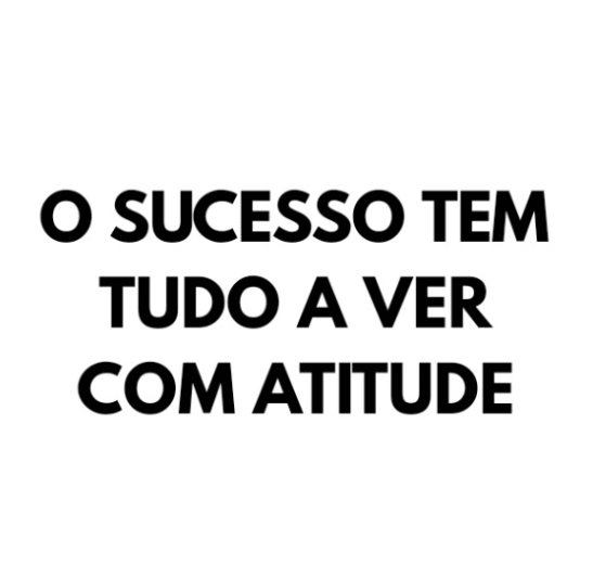 O sucesso é atitude