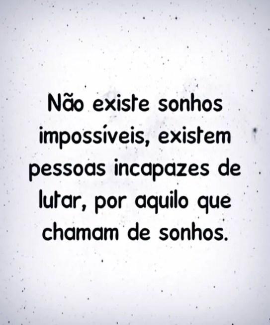 Não existe sonhos impossíveis