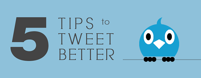 5 Tips to Tweet Better