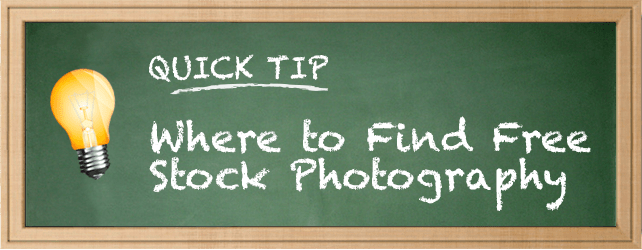Quick Tip: Where to Find Free Stock Photography