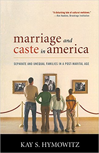 Marriage and Caste in America by Kay Hymowitz