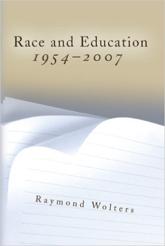 Race and Education 1954 - 2007 by Raymond Wolters