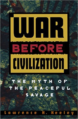 War Before Civilization by Lawrence Keeley