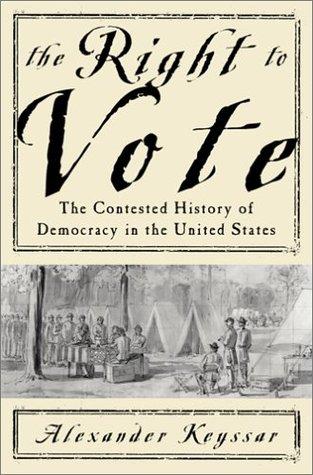 The Right to Vote by Alexander Keyssar