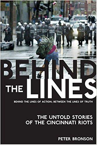 Behind the Lines Cincinnati Riots by Peter Bronson
