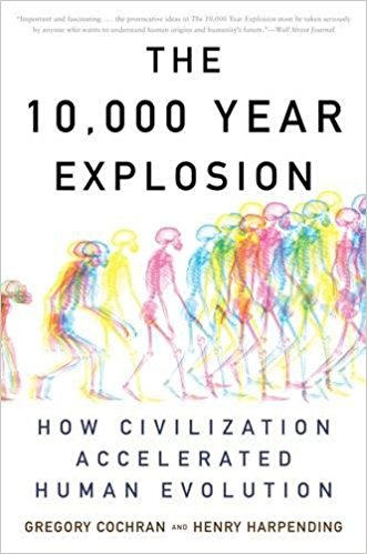 Gregory Cochran and Henry Harpending, The 10,000 Year Explosion- How Civilization Accelerated Human Evolution